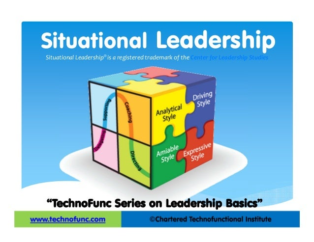 concept of situationism Situational leadership refers to a leader or manager who adjusts his style to fit the development level of the followers he is trying to influence it is up to the leader to change his.