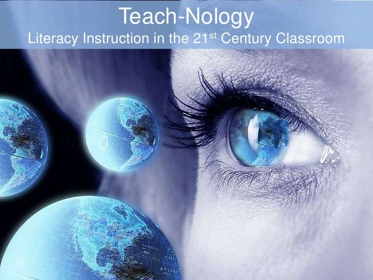 Teach-Nology<br />Literacy Instruction in the 21st Century Classroom<br />