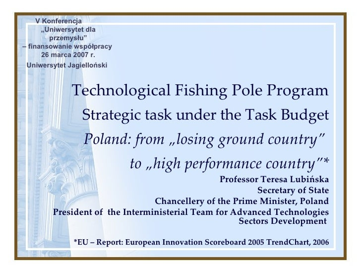 """Technological Fishing Pole Program Strategic task under the Task Budget Poland: from """"losing ground country""""  to """"high per..."""