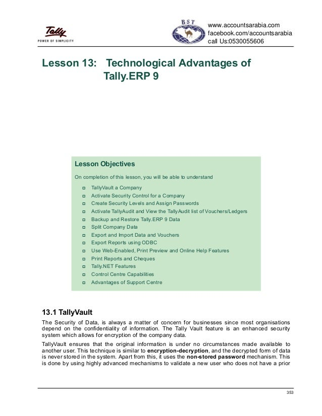 353Lesson 13: Technological Advantages ofTally.ERP 913.1 TallyVaultThe Security of Data, is always a matter of concern for...