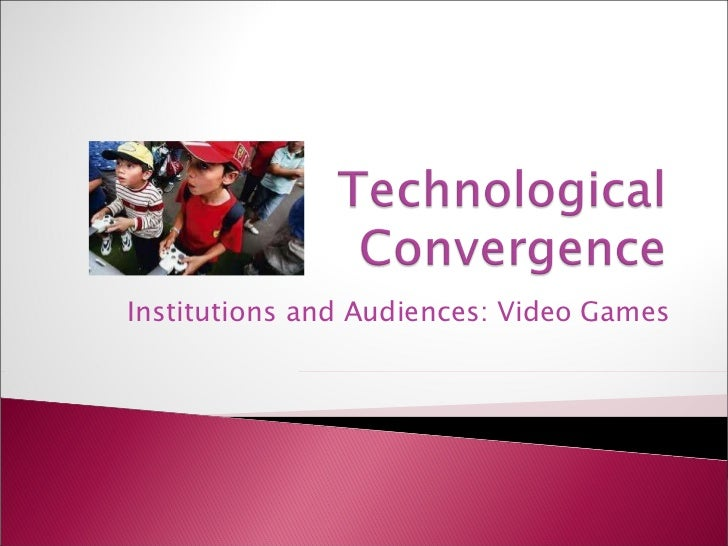 Institutions and Audiences: Video Games