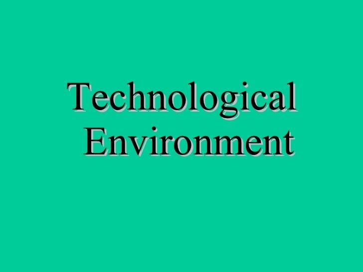 <ul><li>Technological Environment </li></ul>