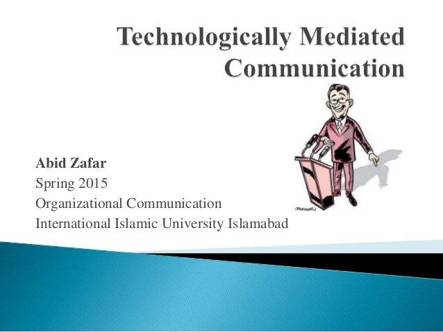 computer mediated communication in organizations Can be established, organizations can work more efficiently, and adapt more   chat, or other forms of computer-mediated communications (cmc) such as audio .