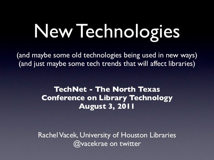 New Technologies(and maybe some old technologies being used in new ways) (and just maybe some tech trends that will affect...