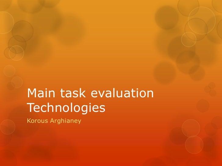 Main task evaluationTechnologiesKorous Arghianey