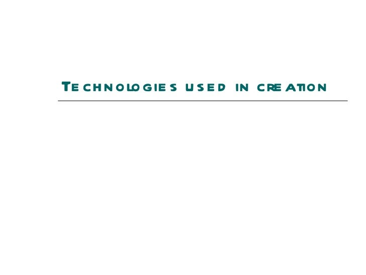 Technologies used in creation