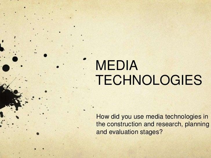 MEDIA TECHNOLOGIES EVALUATION