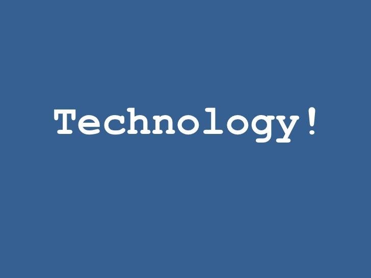 Technology!<br />