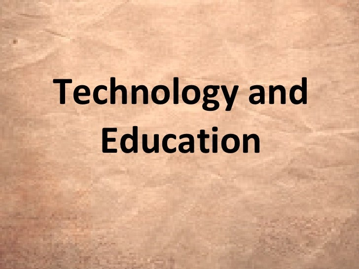 Technology And Education Power Point Presentation Edited Nov 7