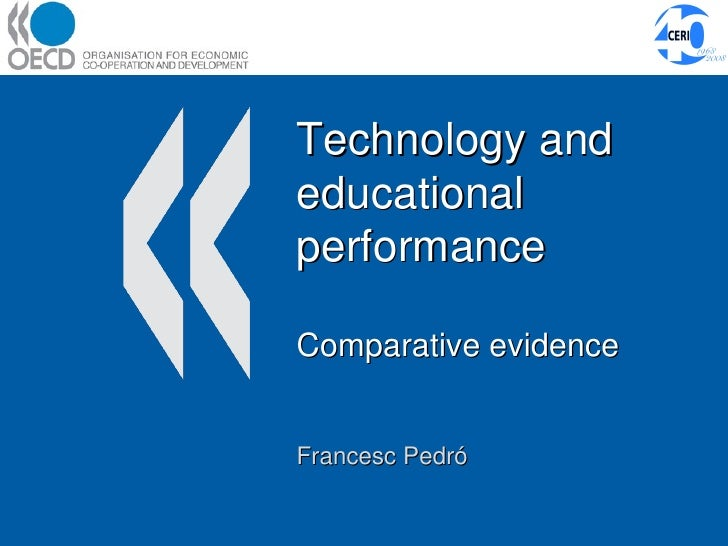 Technology and educational performance Comparative evidence Francesc Pedró