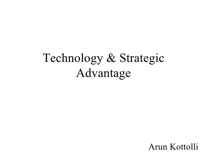 Technology And Strategic Advantage