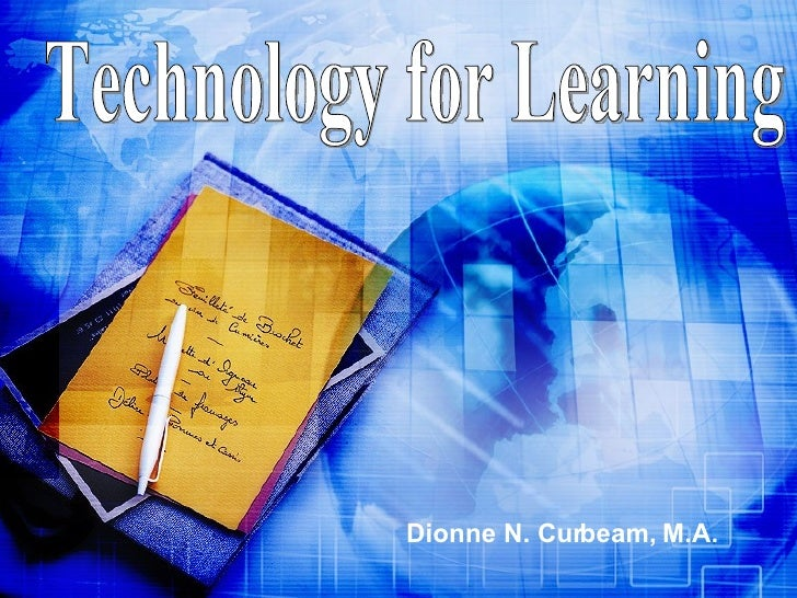 Dionne N. Curbeam, M.A. Technology for Learning