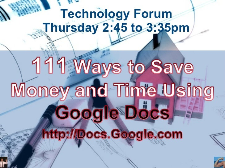 111 Ways to Save Money and Time Using Google Docs - Technology Forum Missouri Association of REALTORS Business Conference2
