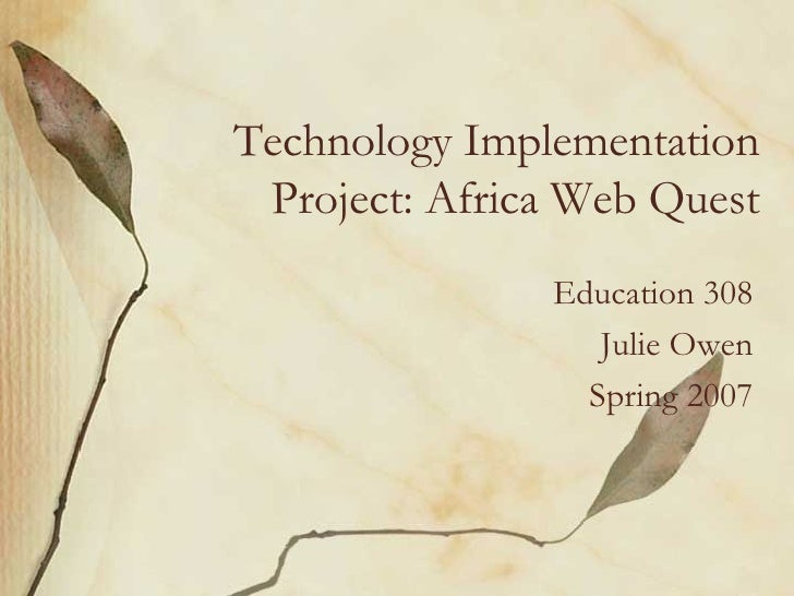 Technology Implementation Project - Africa Web Quest