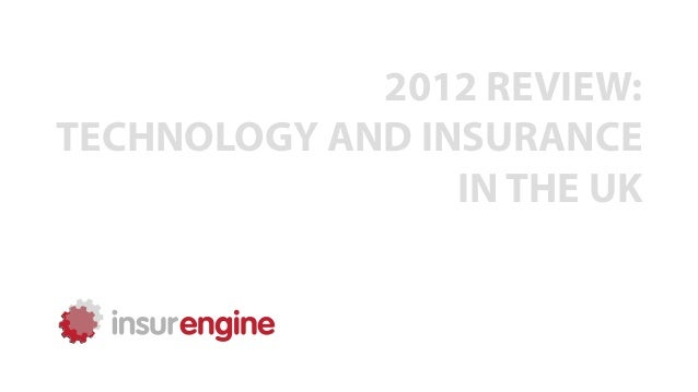 2012 REVIEW:TECHNOLOGY AND INSURANCE                 IN THE UK