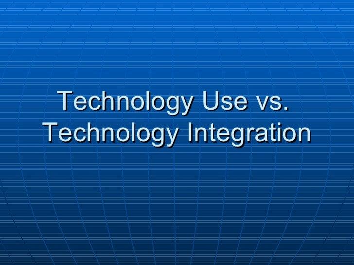Technology Use vs Integration