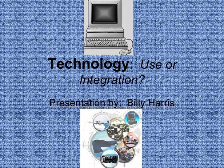 Technology Use vs. Integration