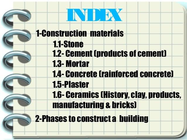 INDEX 1-Construction materials 1.1-Stone 1.2- Cement (products of cement) 1.3- Mortar 1.4- Concrete (rainforced concrete) ...