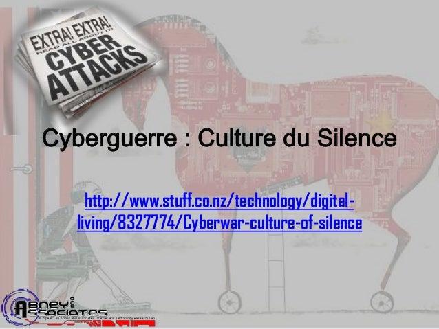 Cyberguerre : Culture du Silence     http://www.stuff.co.nz/technology/digital-   living/8327774/Cyberwar-culture-of-silence