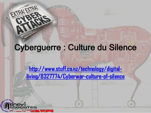 Cyberguerre : Culture du Silence     http://www.stuff.co.nz/technology/digital-   living/8327774/Cyberwar-culture-of-silence