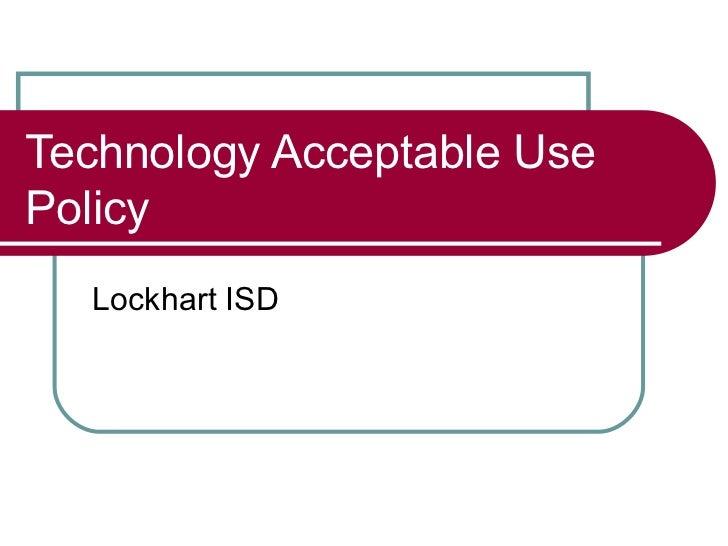 Technology Acceptable UsePolicy  Lockhart ISD