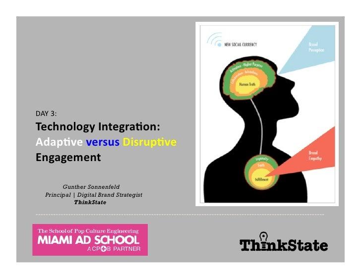 DAY  3:   Technology  Integra/on:   Adap/ve  versus  Disrup/ve   Engagement                       ...