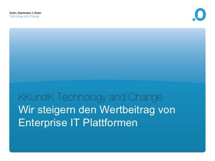 Technology and Change - Wir steigern den Wert von Enterprise IT Maßnahmen