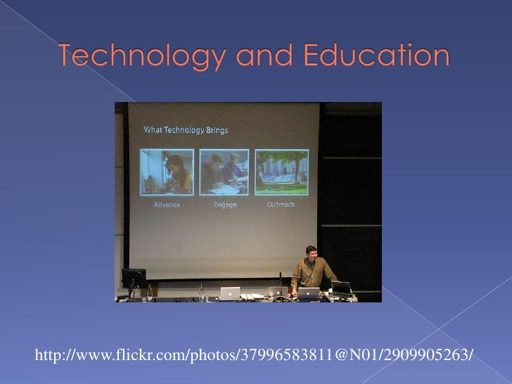 Technology and Education<br />http://www.flickr.com/photos/37996583811@N01/2909905263/<br />