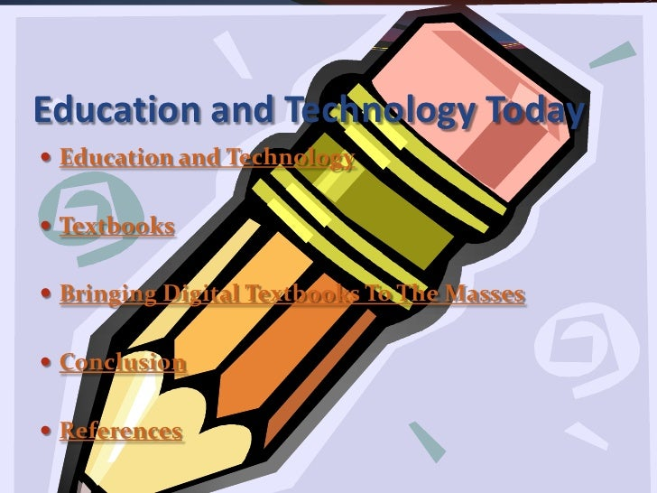 Education and Technology Today  Education and Technology    Textbooks    Bringing Digital Textbooks To The Masses    C...