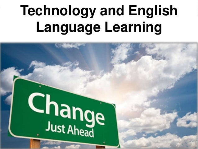 Technology and English  Language Learning