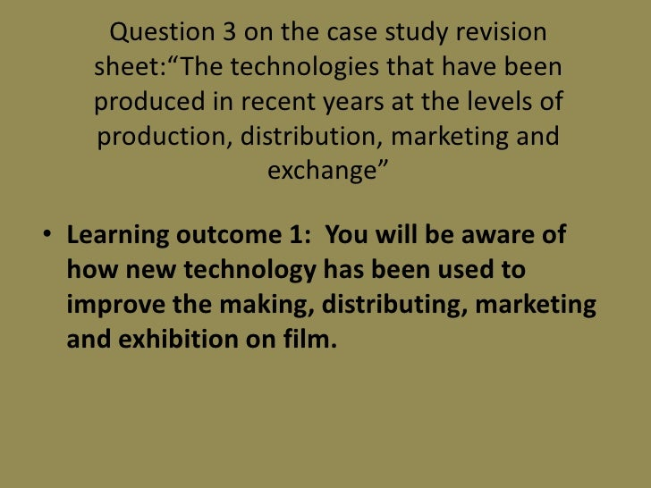 "Question 3 on the case study revision sheet:""The technologies that have been produced in recent years at the levels of pro..."