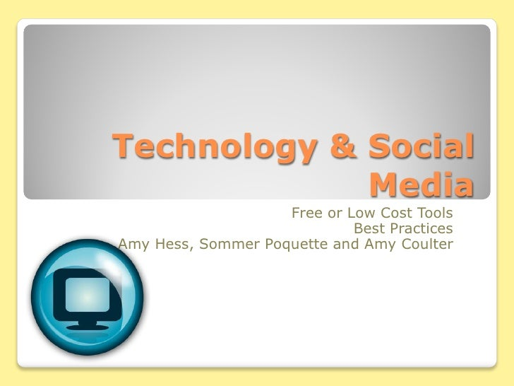 Technology & Social              Media                      Free or Lost Cost Tools                               Best Pra...