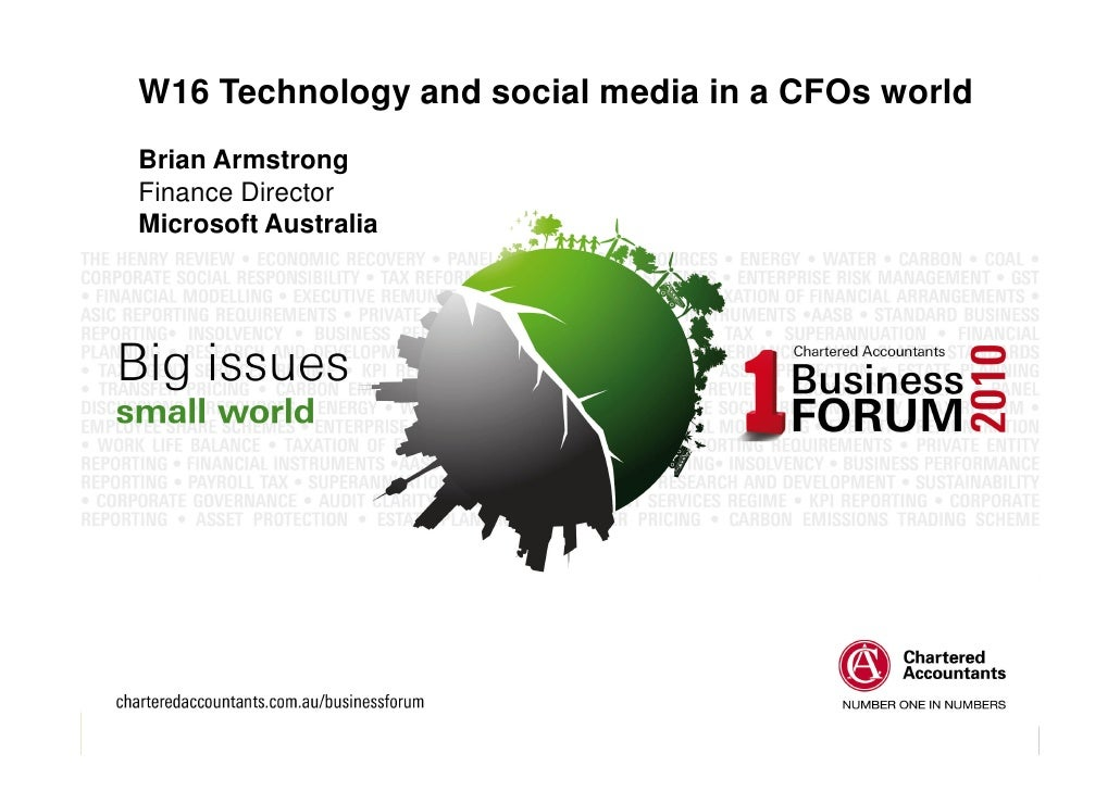 W16 Technology and social media in a CFOs world Brian Armstrong Finance Director Microsoft Australia