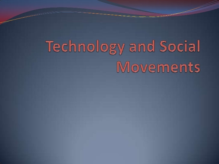 Technology and Social Movements<br />