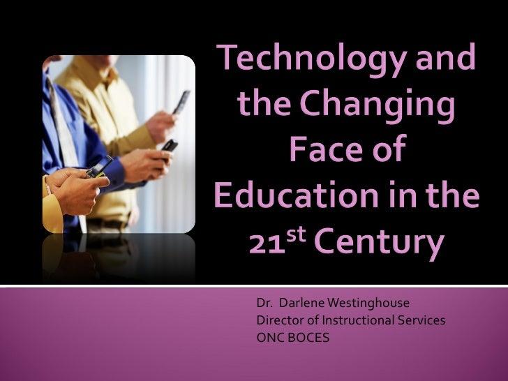 Dr.  Darlene Westinghouse Director of Instructional Services ONC BOCES