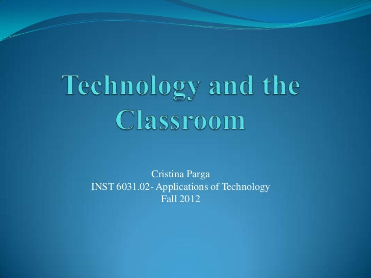 Technology and the Classroom