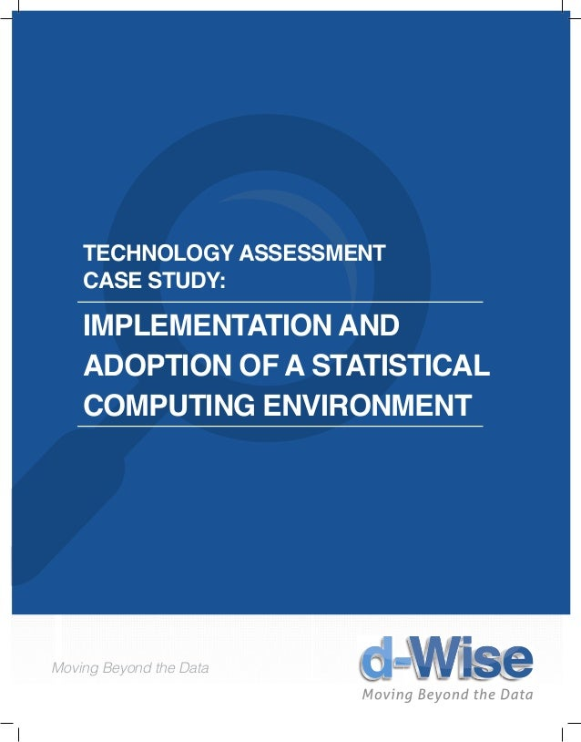 Technology assessment case study implementation and adoption of a statistical computing environment