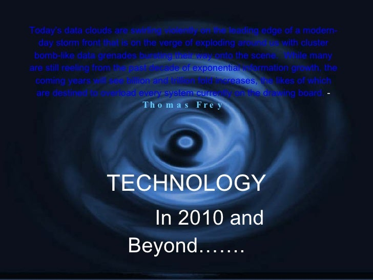 TECHNOLOGY    In 2010 and Beyond......