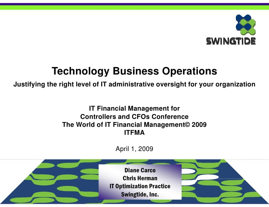Technology Business Operations Justifying the right level of IT administrative oversight for your organization            ...