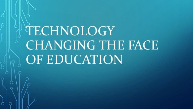 how technology is changing education We recognize the endless opportunity that access to technology can bring to a  child's education, and to their future, and have made it a focus of.
