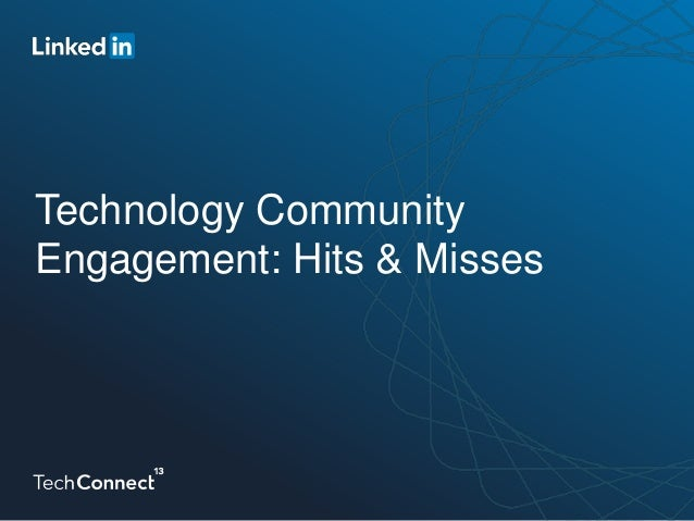 Technology Community Engagement:  Hits & Misses