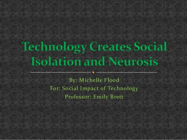 Technology creates social_isolation_and