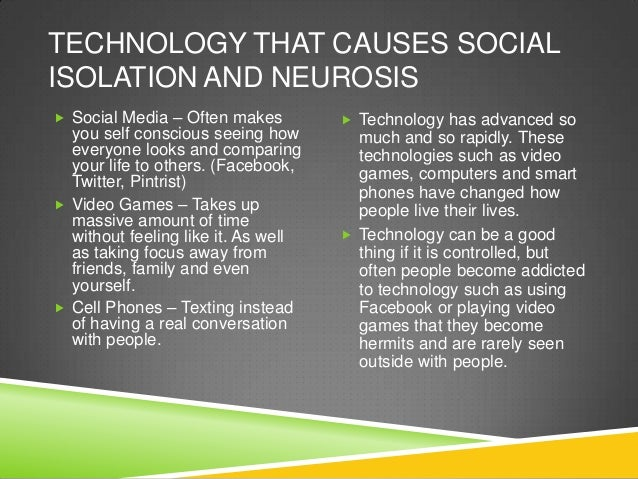 the isolation and limitations caused by technology Does technology reduce social isolation by with an eye toward debunking earlier thinking that suggested technology caused people to hole up in.