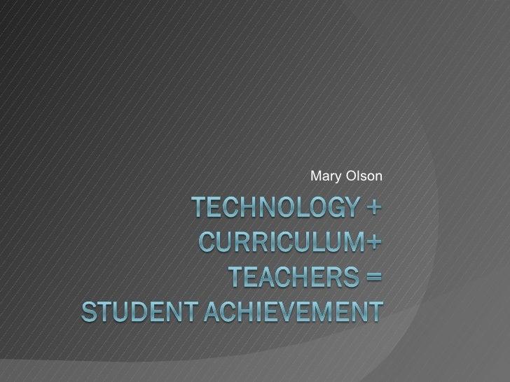 Technology + curriculum+
