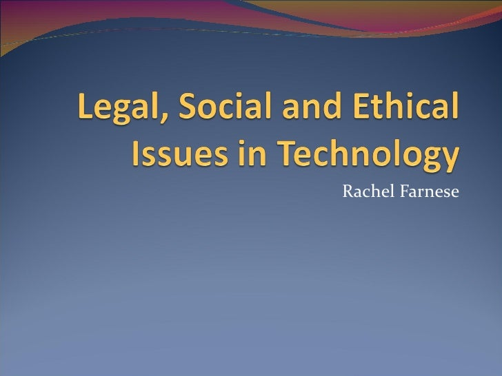 Legal, Ethical and Social Issues in Technology