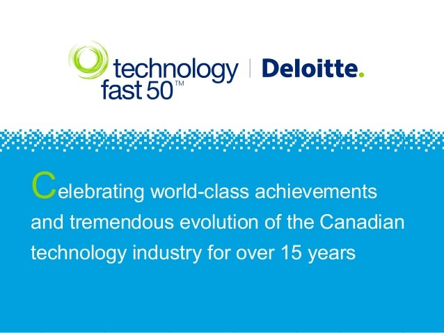 Celebrating world-class achievementsand tremendous evolution of the Canadiantechnology industry for over 15 years