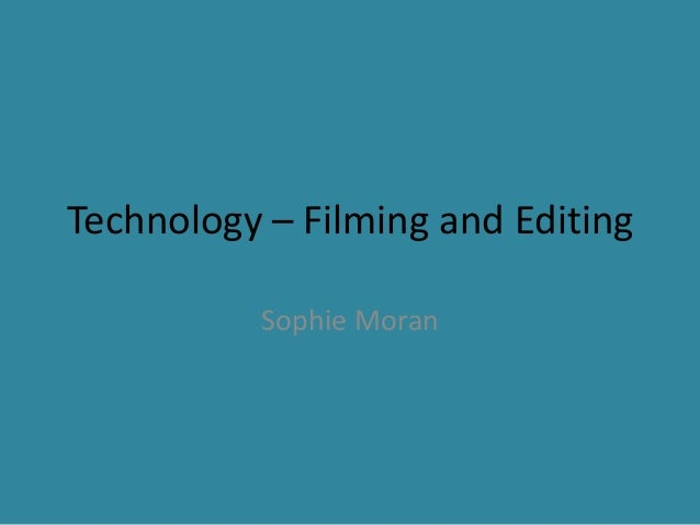 Technology – filming and editing