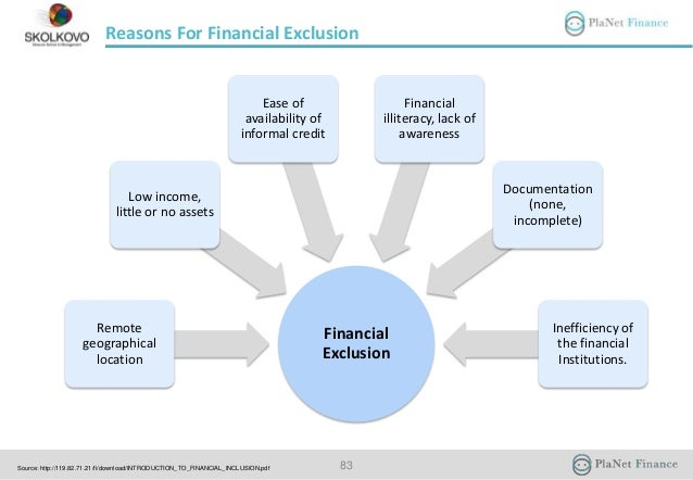 reasons for financial inclusion and exclusion Financial inclusion strategy  some common factors that cause financial exclusion  bcha will also work hard to ascertain the reasons for financial hardship.