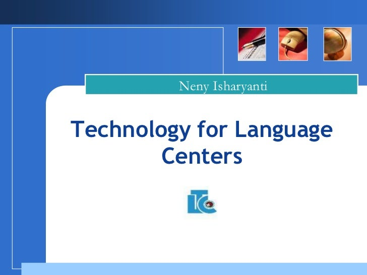 Technology for language centers