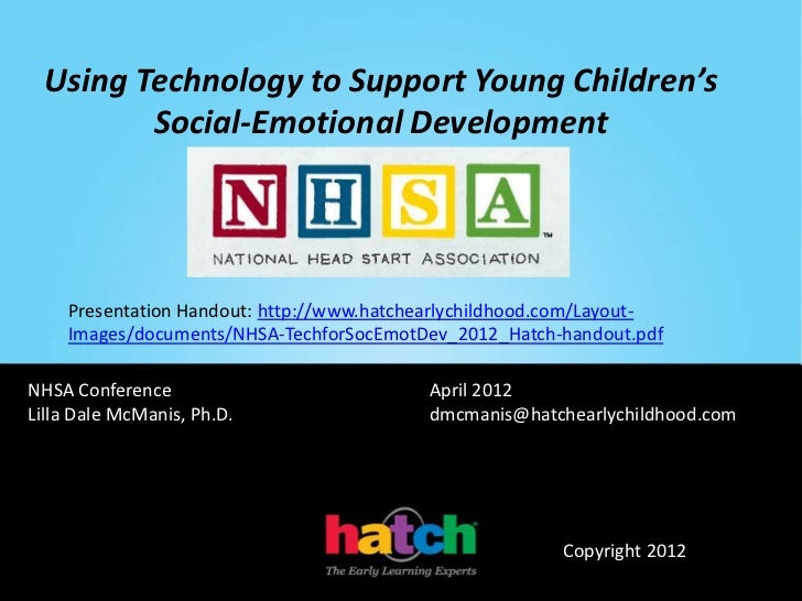 Using Technology to Support Young Children's        Social-Emotional Development    Presentation Handout: http://www.hatch...